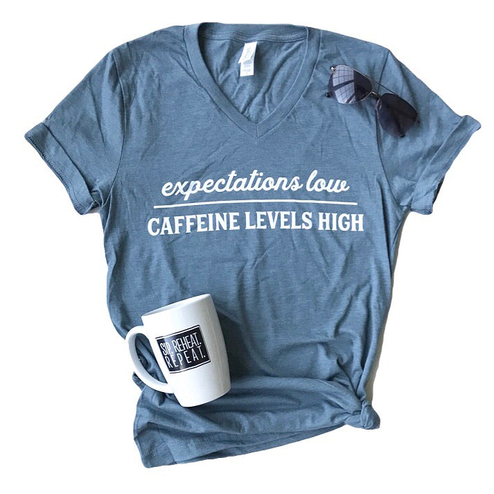 Expectations Low, Caffeine Levels High T-shirt