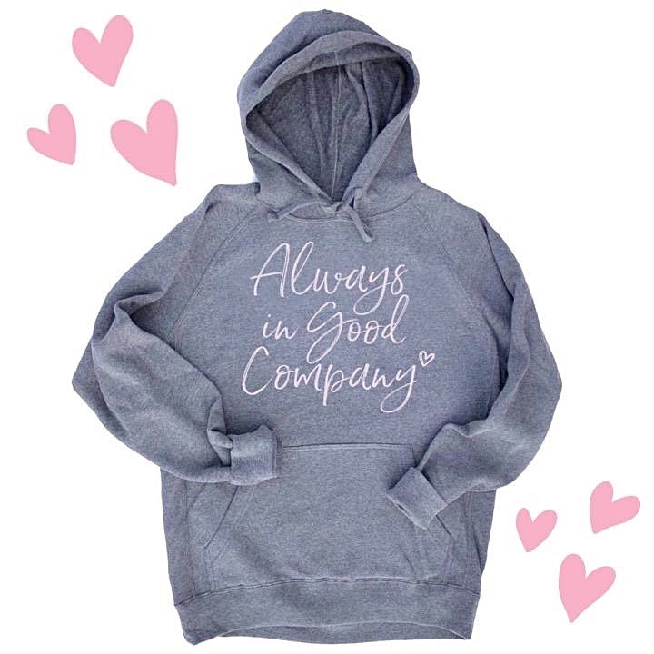 Always In Good Company Hoodie