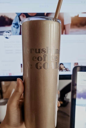 Crushing Coffee & Goals 20 oz Stainless Steel Tumbler - Champagne