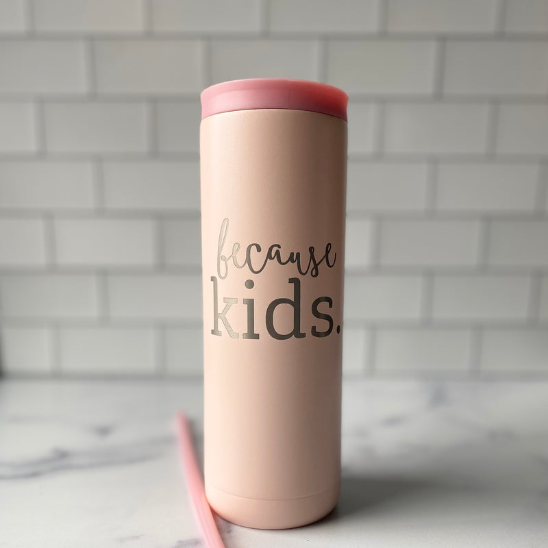 Because Kids Stainless Steel Tumbler 20 oz - Matte Blush