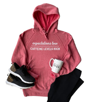 Expectations Low Caffeine Levels High Hoodie - Pomegranate