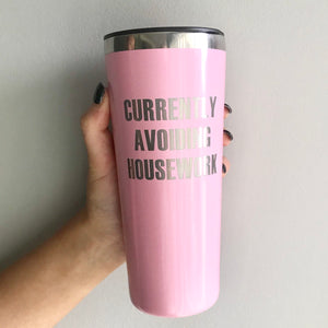 Currently Avoiding Housework Stainless Steel Tumbler - Carnation
