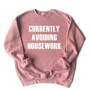 Currently Avoiding Housework Pullover - Mauve