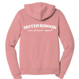 Motherhood Sense of Humor Required Zip-Up Hoodie *WITH BG Logo on the front*