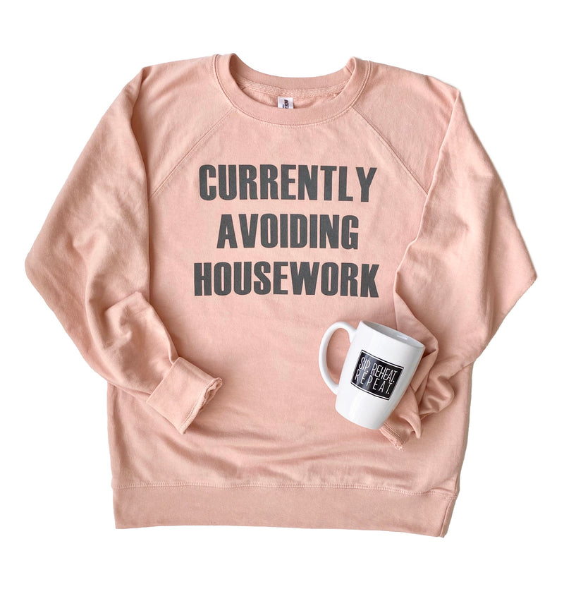 Currently Avoiding Housework Pullover