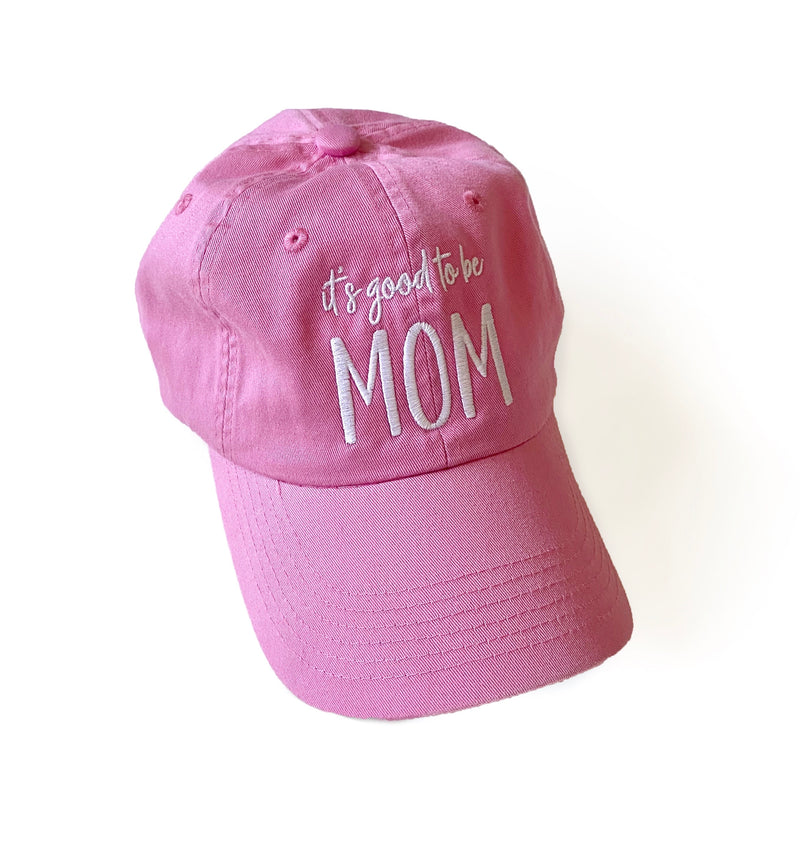 It's Good To Be Mom Pink Hat