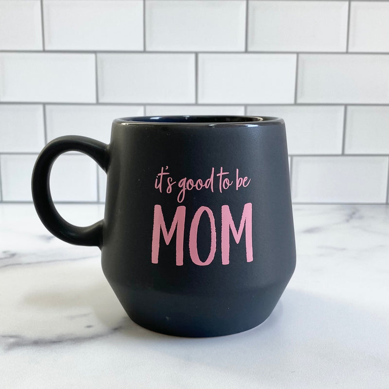 It's Good To Be Mom Mug - 16 oz