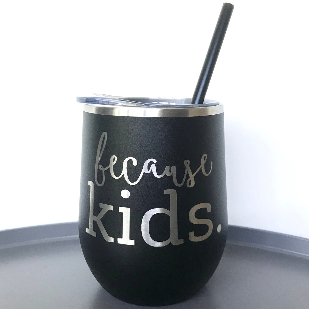 Because Kids™ Beverage Tumbler - Matte Black