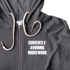 Currently Avoiding Housework Zip-Up Hoodie