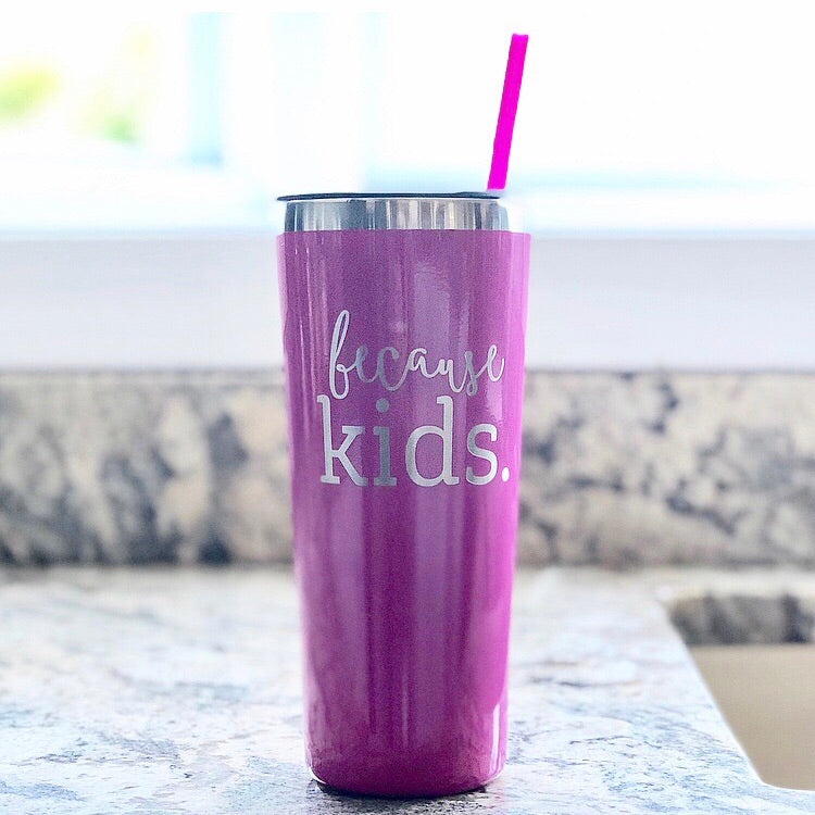 Because Kids Stainless Steel Tumbler