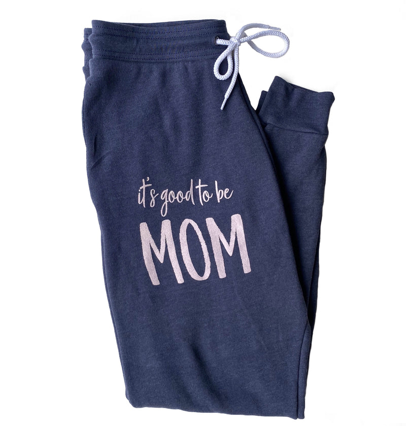 It's Good To Be Mom Joggers