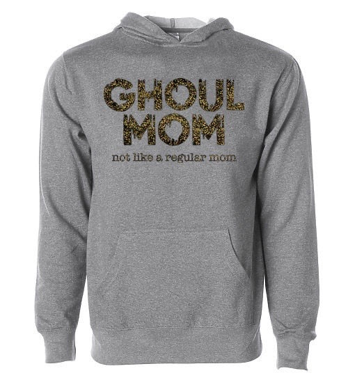 Ghoul Mom - Not Like A Regular Mom Hoodie
