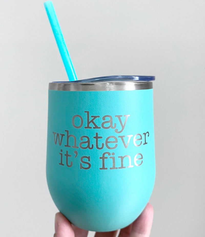 Okay Whatever It's Fine Beverage Tumbler - Matte Mint