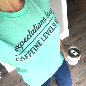 Expectations Low, Caffeine Levels High T-shirt - Heather Mint