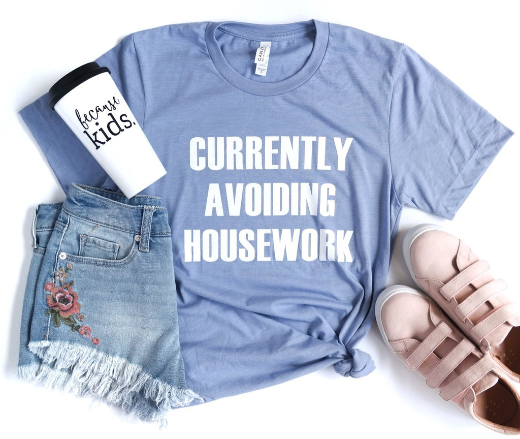 Currently Avoiding Housework Tee
