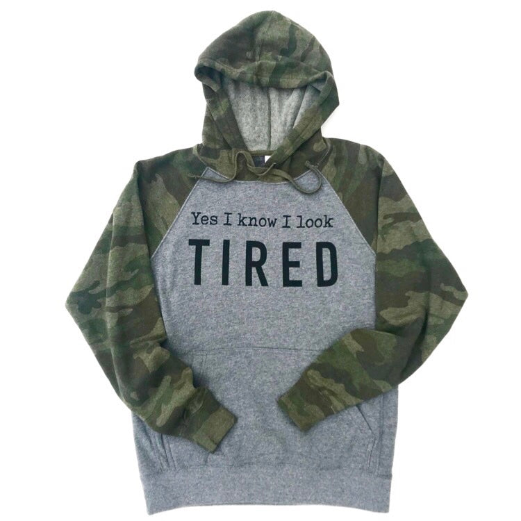 Yes I Know I Look Tired Camo Hoodie