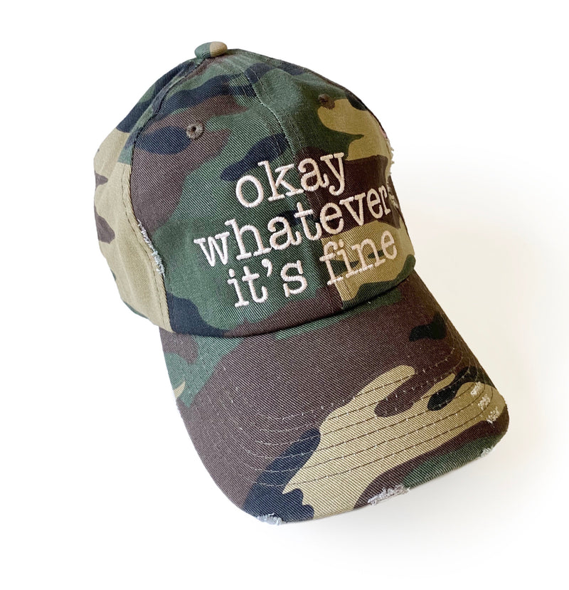 Okay Whatever It's Fine Distressed Camo Hat