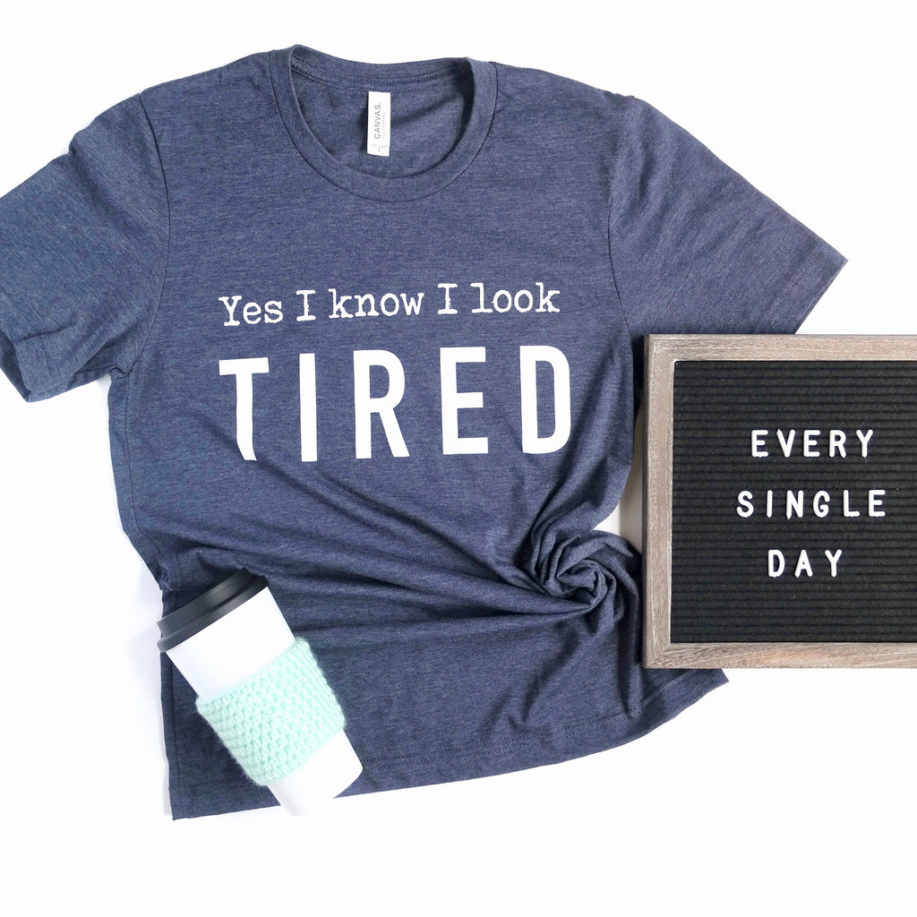 Yes I Know I Look Tired T-shirt - Heather Navy