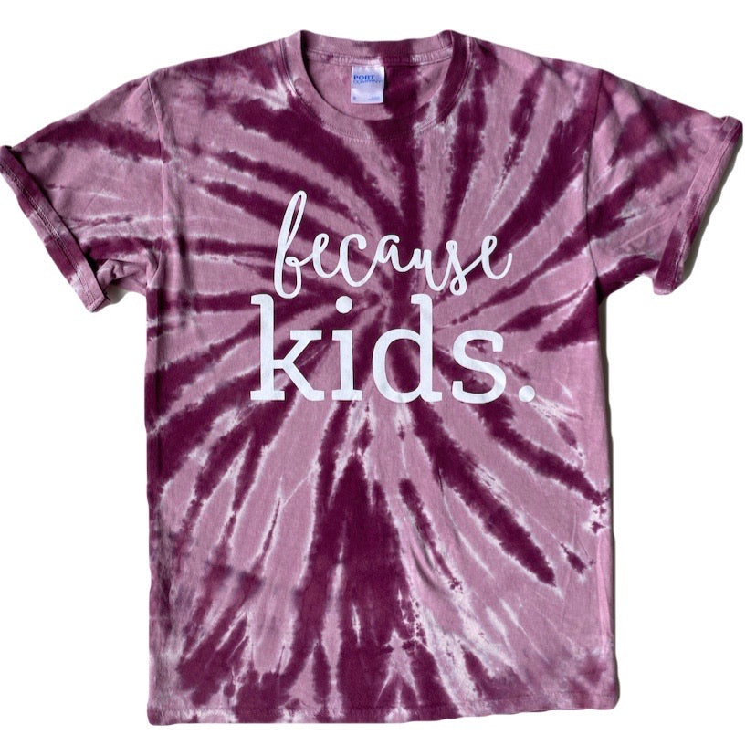 Because Kids Maroon Tie Dye Tee