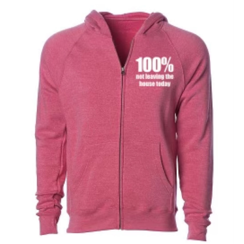 100% Not Leaving The House Today Zip Up Hoodie - Pomegranate