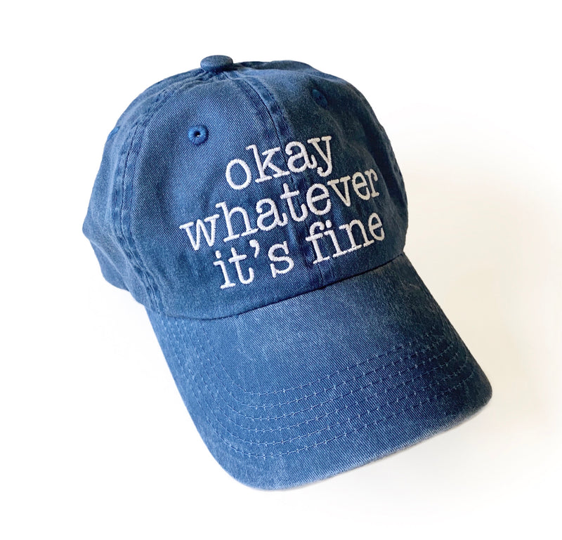 Okay Whatever It's Fine Faded Steel Blue Hat