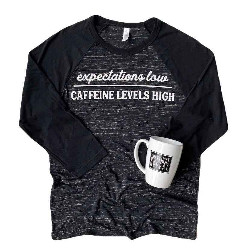 Expectations Low Caffeine Levels High 3/4 Sleeve Raglan T-shirt