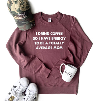 Totally Average Mom Pullover - Port