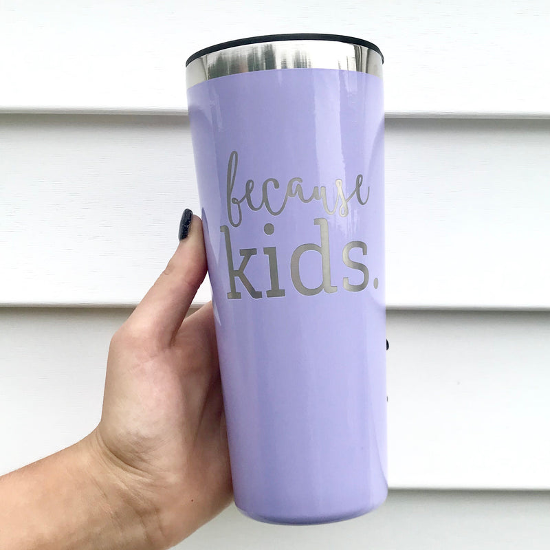 Because Kids Stainless Steel Tumbler - Lavender