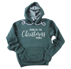 Doing All The Christmas Things Hoodie - Heather Forest