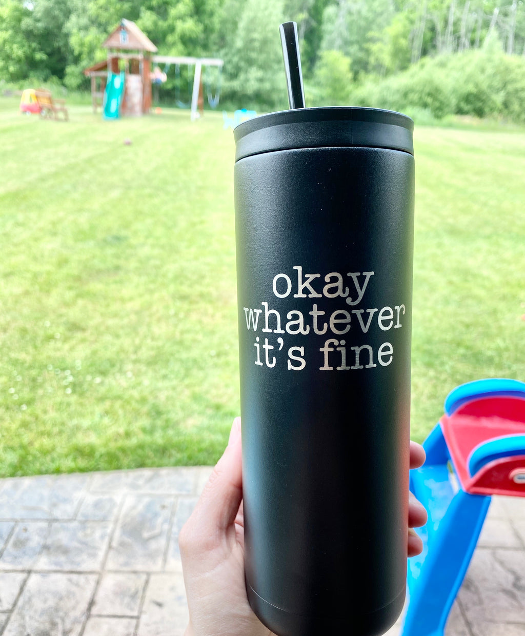 Okay Whatever It's Fine Stainless Steel Tumbler - Matte Black 20 oz