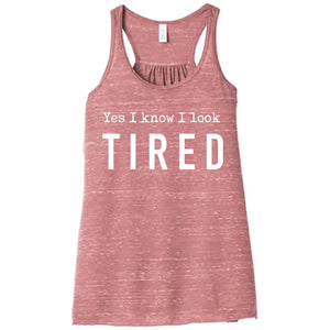 Yes I Know I Look Tired Racerback Tank Top