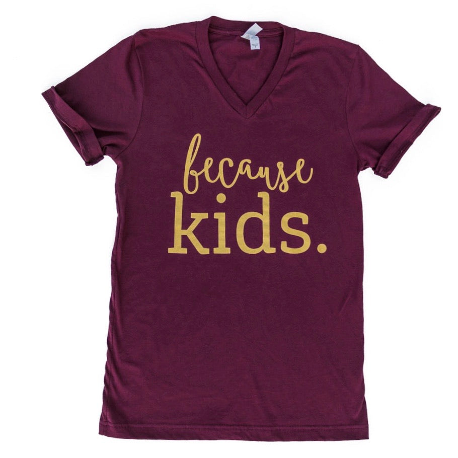 Because Kids Tee - Maroon + Metallic Gold Ink