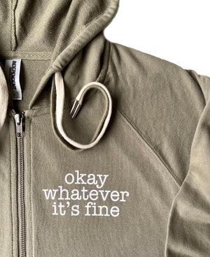 Okay Whatever It's Fine Zip-Up Hoodie