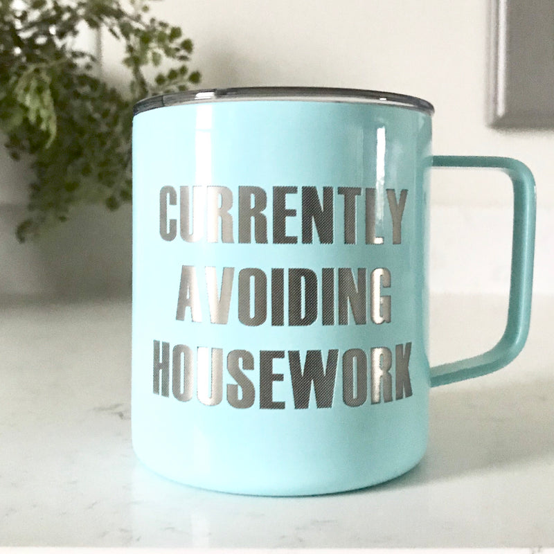 Currently Avoiding Housework Stainless Steel Mug Tumbler - Seafoam