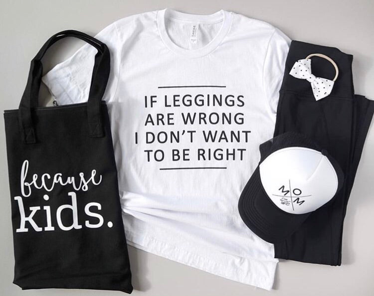 If Leggings Are Wrong, I Don't Want To Be Right