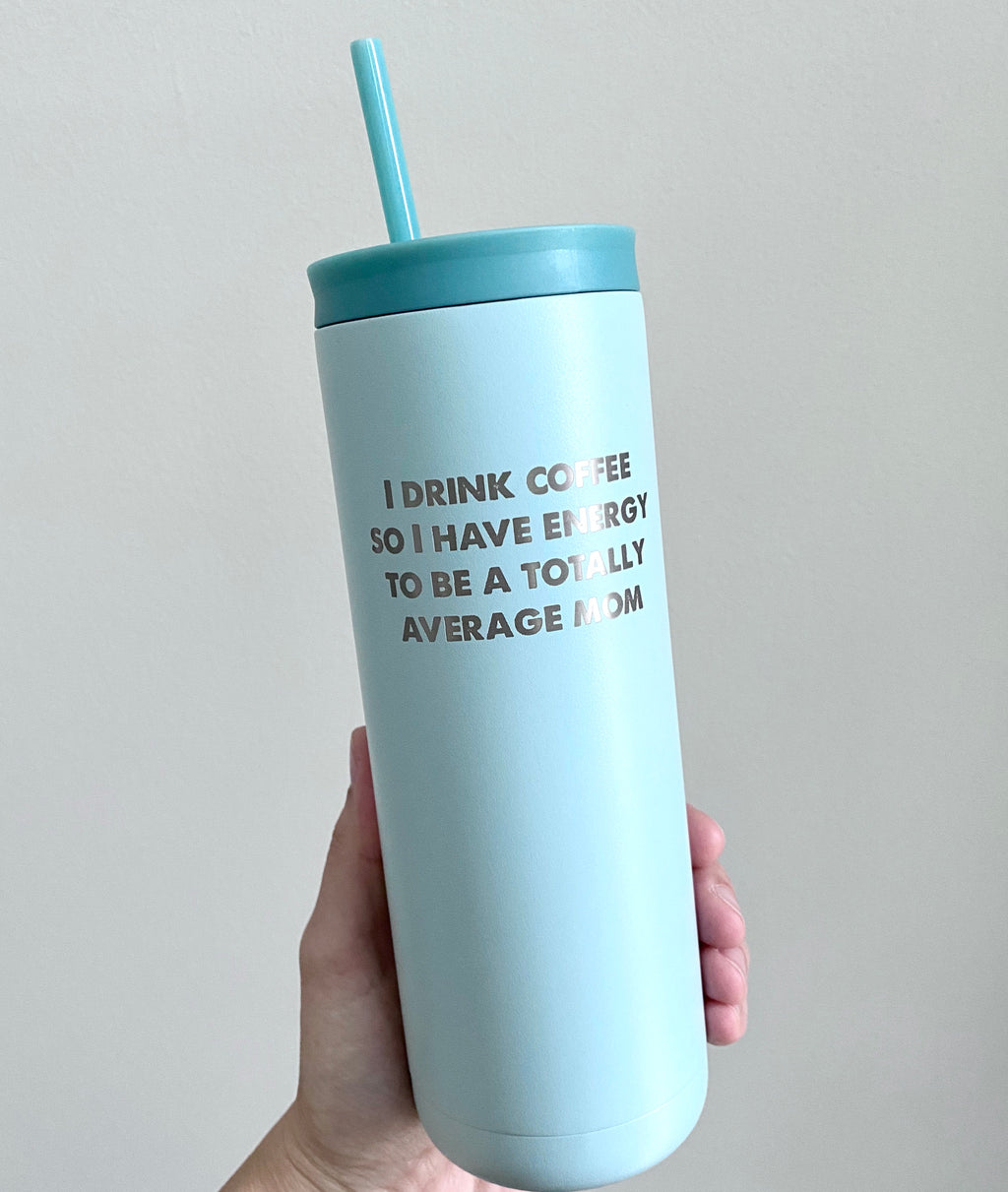 Totally Average Mom Stainless Steel Tumbler - Matte Sea Glass 20 oz