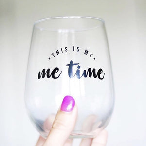 This Is My Me Time Wine Glass
