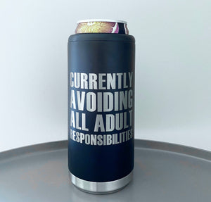 Currently Avoiding All Adult Responsibilities Stainless Steel Skinny Can Cooler - Matte Black