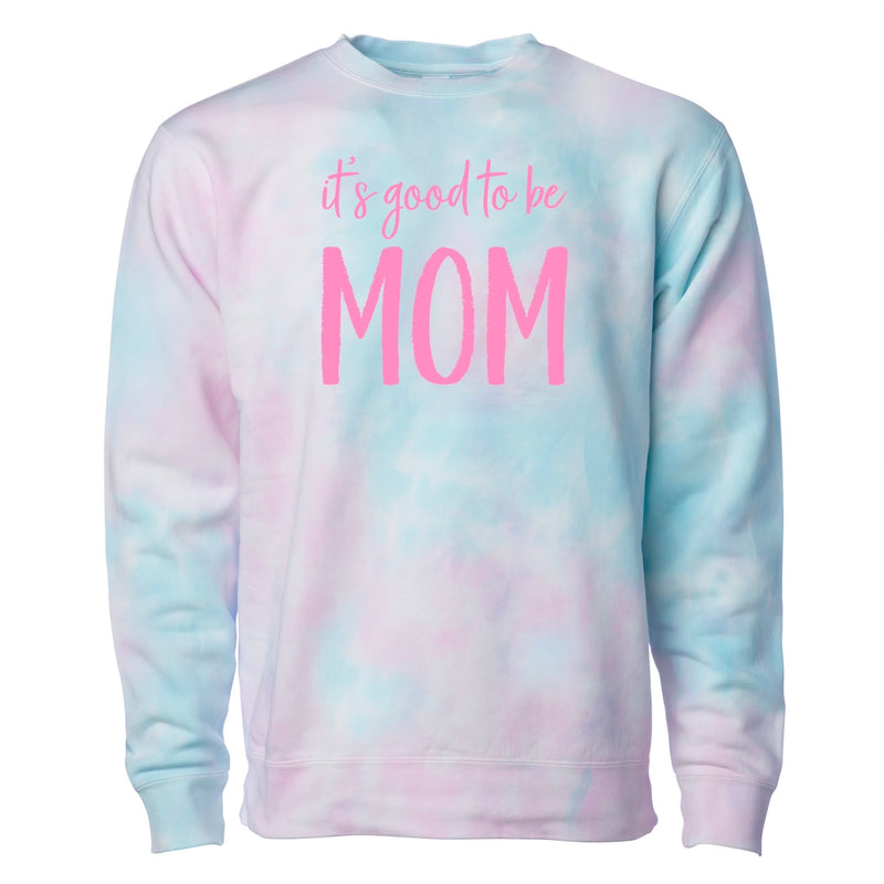 It's Good To Be Mom Tie Dye Pullover - Cotton Candy