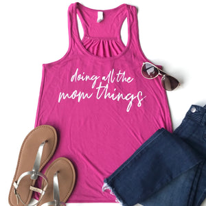 Doing All The Mom Things Racerback Tank Top