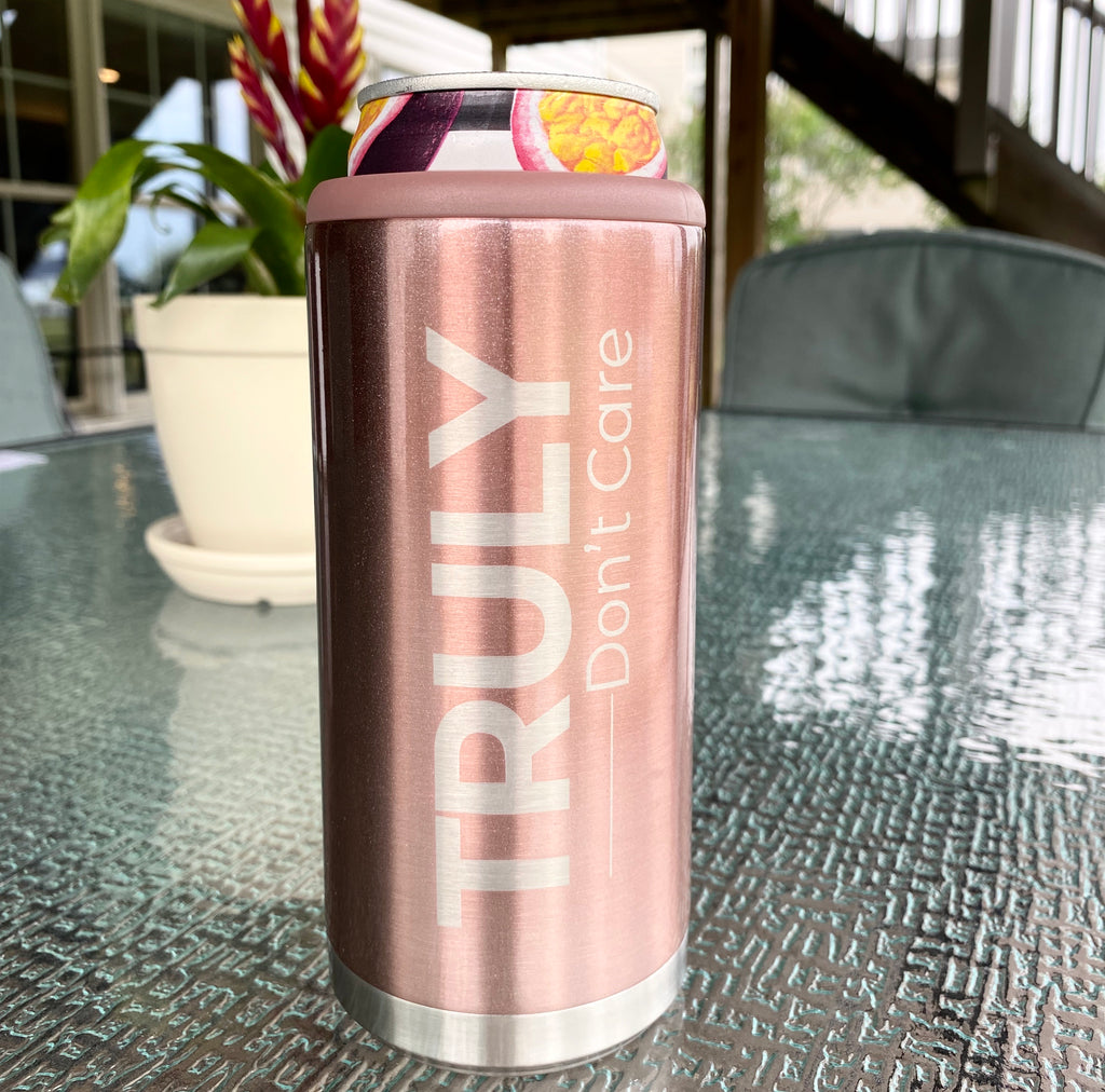 Truly Don't Care Stainless Steel Skinny Can Cooler - Rose Gold