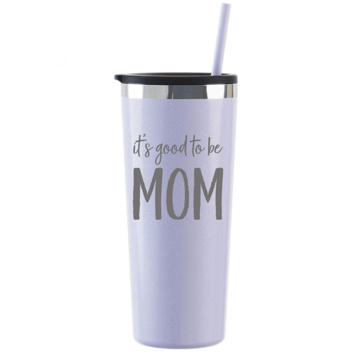 It's Good To Be Mom 22 oz Stainless Steel Tumbler - Lilac