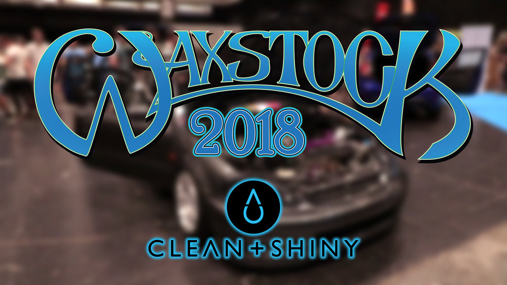 Clean + Shiny's Video Coverage Of Waxstock 2018