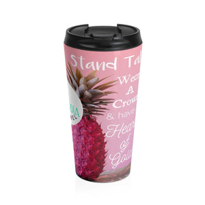 In A World Full of Apples, Be A Pineapple  - Stainless Steel Travel Mug