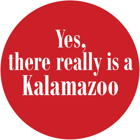 """Yes, Kalamazoo"" Sticker"