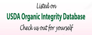listed on USDA Organic Integrity Database   Check us out for yourself