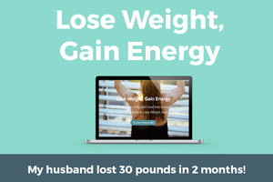 Lose Weight, Gain Energy