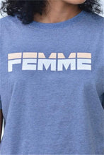 Load image into Gallery viewer, Femme T Shirt