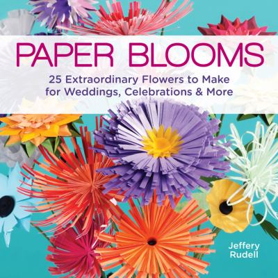 Paper Blooms by Jeffrey Rudell