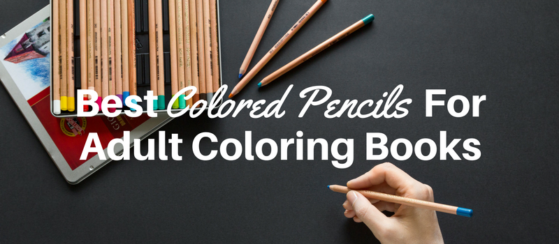The Best Colored Pencils For Adult Coloring Books Creatively Calm Studios
